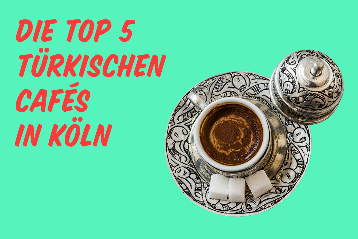 top_6_tuerkische_cafes_koeln